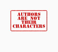 Authors are not their characters Unisex T-Shirt