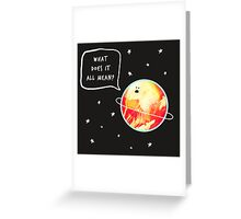 What does it all mean? Greeting Card