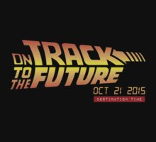 Back To The Future Day - October 21, 2015 , Are you on Track ? by humaniteeshirts