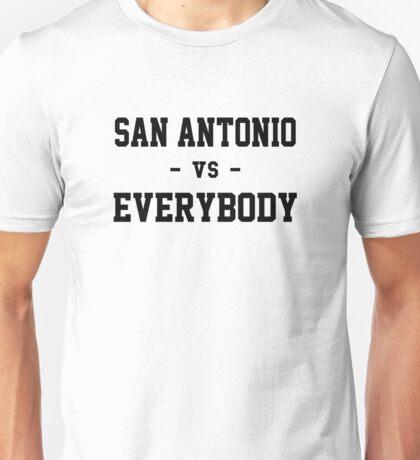 San Antonio vs Everybody Unisex T-Shirt