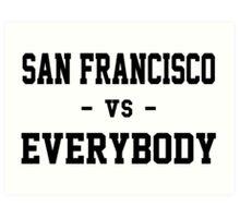 San Francisco vs Everybody Art Print