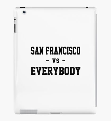 San Francisco vs Everybody iPad Case/Skin