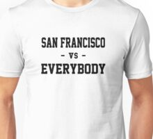 San Francisco vs Everybody Unisex T-Shirt