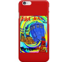 Dalek Joke T-shirt Design iPhone Case/Skin