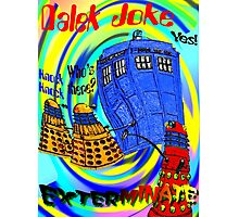 Dalek Joke T-shirt Design Photographic Print