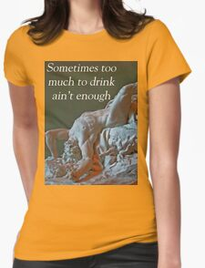 T- Not Enough Womens Fitted T-Shirt