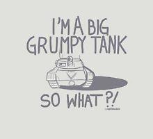 I'm Just A Big Grumpy Tank!  Unisex T-Shirt