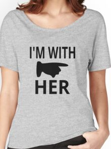 I'm With Her Women's Relaxed Fit T-Shirt