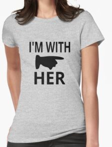 I'm With Her Womens Fitted T-Shirt