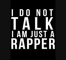 I do not talk, I am just a rapper Hoodie