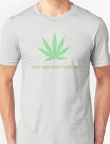 Good Buds Stick Together T-Shirt