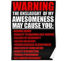 WARNING: MY AWESOMENESS MAY CAUSE YOU: Poster