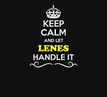 Keep Calm and Let LENES Handle it T-Shirt