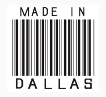 Made in Dallas by heeheetees