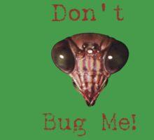 Don't Bug Me! Baby Tee