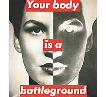 Your Body is a Battleground Photographic Print