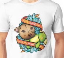 Don't Judge Me... Unisex T-Shirt