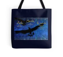 Matthew 7:7 -- Ask and it shall be given Tote Bag