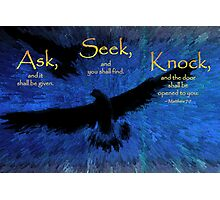 Matthew 7:7 -- Ask and it shall be given Photographic Print