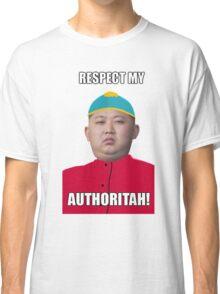 Respect My Autoritah Kim jong un t-shirt Classic T-Shirt