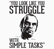 GTA V Trevor Simple Tasks by dsmithonline