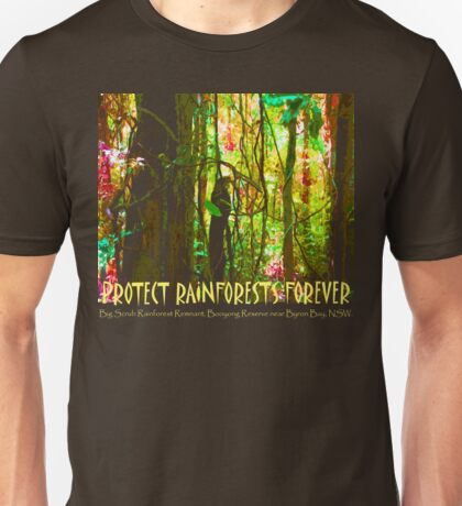 PROTECT RAINFORESTS FOREVER Unisex T-Shirt