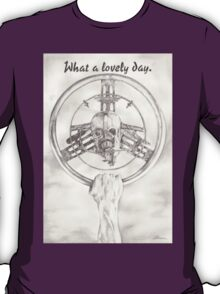 What a Lovely Day T-Shirt