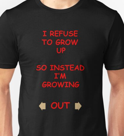 Growing Out... Unisex T-Shirt