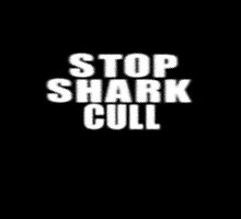 WA - Stop Shark Cull - Anti Culling - T-Shirt by deanworld