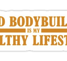 Hard Bodybuilding is my Healthy Lifestyle Sticker
