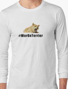 #WarOnTerrier - Where where you. Long Sleeve T-Shirt