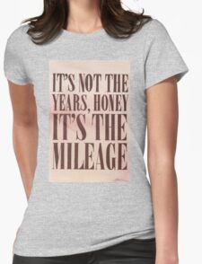 It's The Milage Womens Fitted T-Shirt