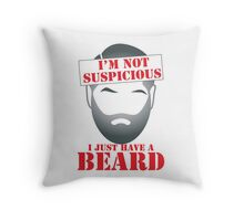 I'm NOT SUSPICIOUS I just have a BEARD Throw Pillow