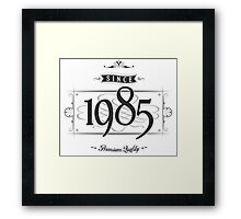 Since 1985 Framed Print