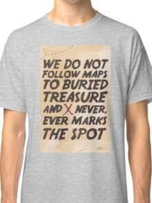 We Do Not Follow Maps Classic T-Shirt