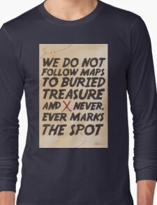 We Do Not Follow Maps Long Sleeve T-Shirt