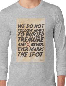 We Do Not Follow Maps Long Sleeve T-Shirt