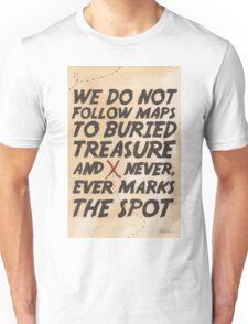 We Do Not Follow Maps Unisex T-Shirt