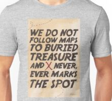 We Do Not Follow Maps Unisex T-Shirt