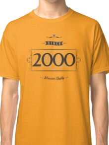 Since 2000 Classic T-Shirt