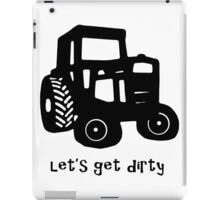 Let's Get Dirty iPad Case/Skin