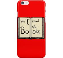 Yes, I read the books iPhone Case/Skin
