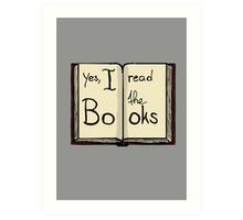 Yes, I read the books Art Print