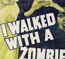 I Walked With A Zombie Vintage by Geekimpact
