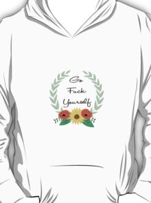 Go Fuck Yourself T-Shirt