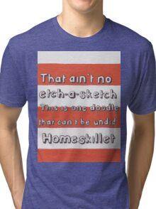 Ain't No Etch-A-Sketch Tri-blend T-Shirt