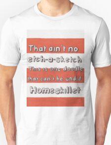 Ain't No Etch-A-Sketch Unisex T-Shirt