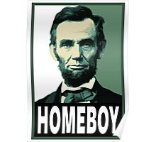 Abe Lincoln Is My Homeboy Poster