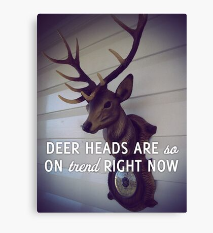 Deer heads are so on trend right now Canvas Print