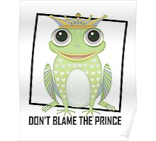 DON'T BLAME THE PRINCE Poster